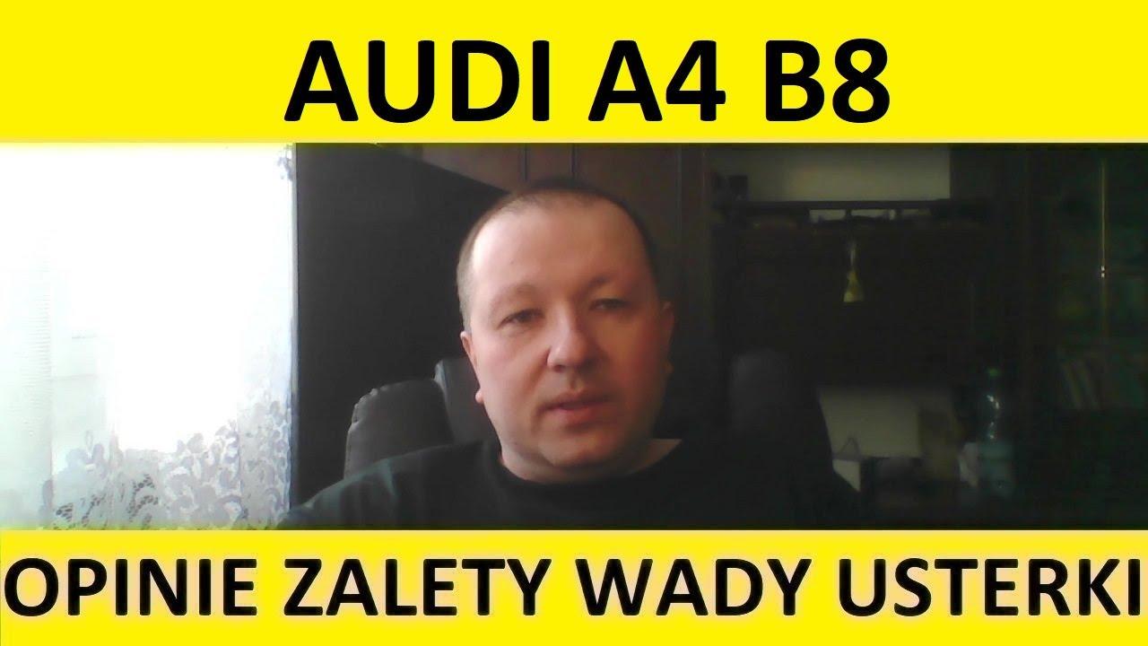 Audi A4 B8 Opinie Zalety Wady Usterki Test Zakup Spalanie