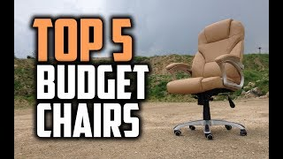 Best Budget Chairs in 2018 - Which Is The Best Budget Chair?