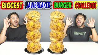 WORLD'S BIGGEST JAWBREAKER BURGER EATING CHALLENGE | BIGGEST JAWBREAKER BURGER COMPETITION (Ep-299)