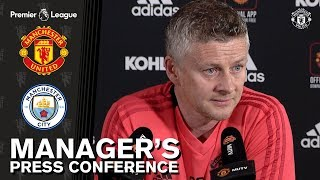 Manager's Press Conference | Manchester United V Manchester City | Ole Gunnar Solskjaer