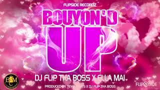 """Dj Flip Tha Boss x Ella Mai - Bouyon'D Up """"Bouyon 2019"""""""
