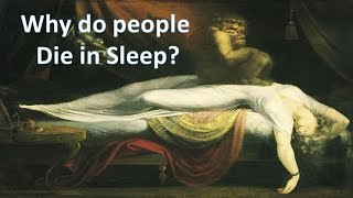 Why do people Die in Sleep?
