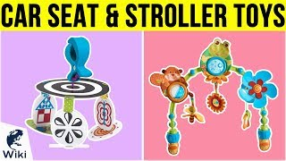 10 Best Car Seat & Stroller Toys 2019