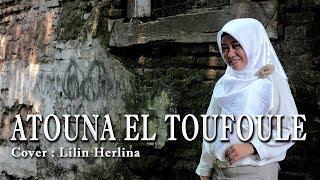 Lilin Herlina - Atouna El Toufoule ( Cover ) Koplo Dangdut