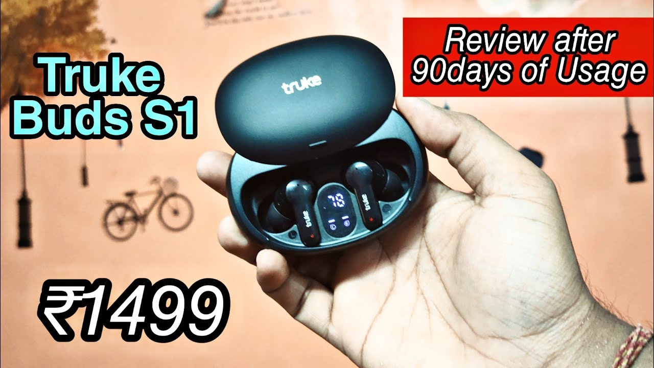 Truke Buds S1 Review after 90 days of Usage 🔥🔥 Worth or Not in 1499rs ??