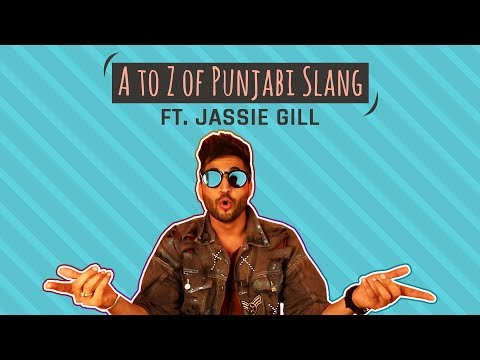 MensXP: A-Z Of Punjabi Slangs With Jassie Gill | Celebrity Exclusive