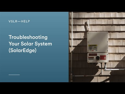Troubleshooting Your Solar System (SolarEdge)