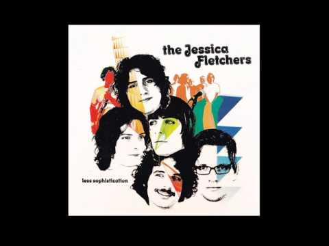 The Jessica Fletchers - I Need Love - Less Sophistication - 2005