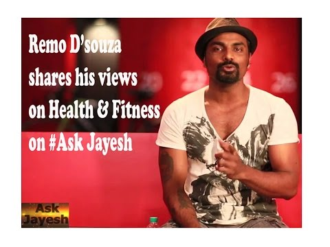 Remo D'Souza shares his views on Health and Fitness on Ask Jayesh