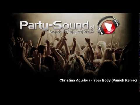 Christina Aguilera - Your Body (Punish Remix)