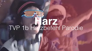 TVP 1b Harzbefehl - Harz (Parodie 257ers - Holz)