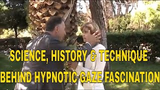 SCIENCE, HISTORY & TECHNIQUE BEHIND HYPNOTIC GAZE FASCINATION
