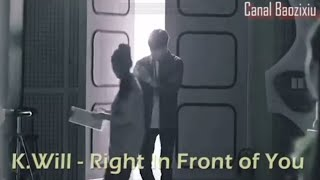 K Will - Right In Front of You (LEGENDADO)