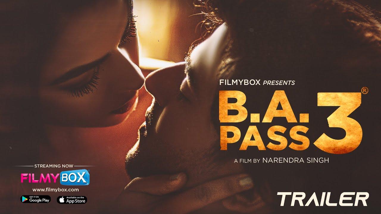 Download BA PASS 3 Official Trailer | 4K | Watch Now at FilmyBOX.com