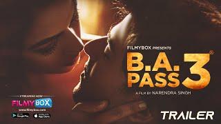 BA PASS 3 Official Trailer | 4K | Watch Now at FilmyBOX.com