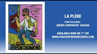 "1. La Plebe - ""Been Drinkin"