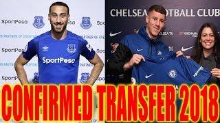 Confirmed Transfers 2018 | Ross Barkley, Luciano Vietto, Cenk Tosun