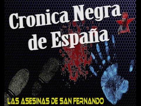 Cronica negra de España, las asesinas de San Fernando