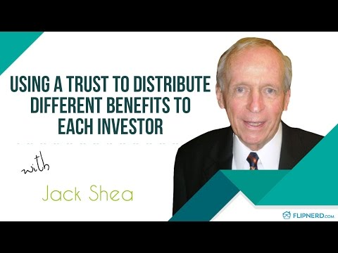 Using a Trust to Distribute Different Benefits to Each Investor -  Jack Shea