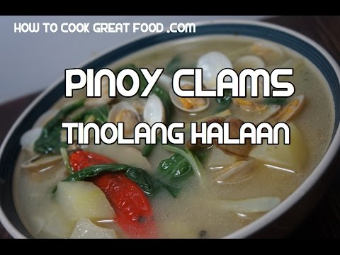 Tinolang Halaan Recipe - Pinoy Clams Tagalog Video