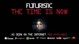 Futuristic - The Time Is Now (Official Audio)
