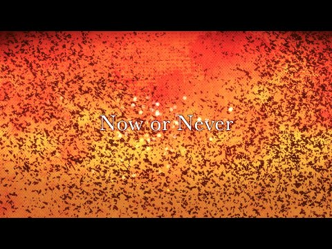 Now or Never / ナノ Music Video