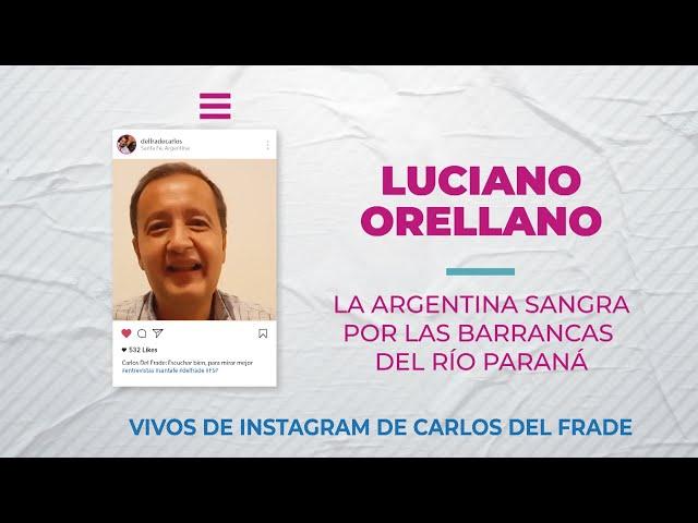 Carlos Del Frade y Luciano Orellano sobre La Argentina Sangra por las barrancas del Rio Paraná