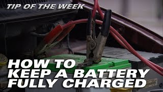 How to Keep a Battery Fully Charged - Tip Of The Week