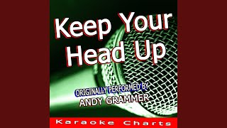 Keep Your Head Up Originally Performed By Andy Grammer