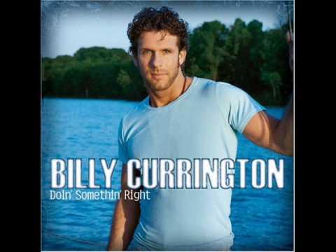 Must Be Doin Somethin RightBilly Currington