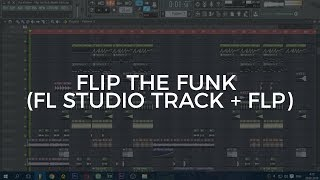[Bass House] The Khitrov - Flip the Funk (FL Studio Track + FLP)