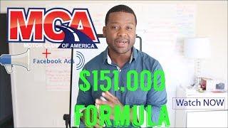 MCA + Fb Ads = $151,000 in 6 months Formula