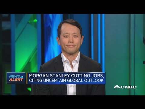 Morgan Stanley cutting jobs, citing uncertain global outlook