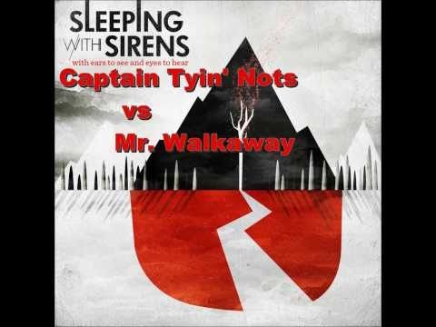 Captain Tyin' Nots vs Mr. Walkaway - Sleeping with Sirens