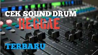 Download Lagu CEK SOUND DRUM REGGAE Terbaru Paling Enak di Dengar Muantep mp3