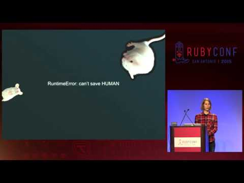 RubyConf 2015 - RuntimeError: can't save WORLD by Sonja Heinen
