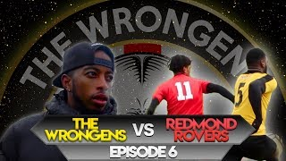 The Wrongens FC - Episode 6 - SUNDAY LEAGUE FOOTBALL