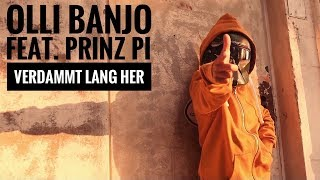 Olli Banjo feat. Prinz Pi – Verdammt lang her (Official Video) ► VÖ 14/07