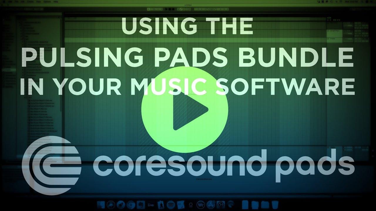 Pulsing Pads - Coresound Pads
