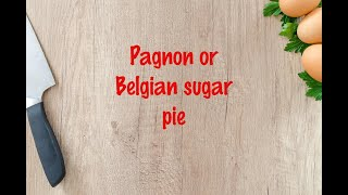 How to cook - Pagnon or Belgian sugar pie