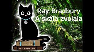 Ray Bradbury - A skála zvolala (Povídka) (Mluvené slovo CZ)