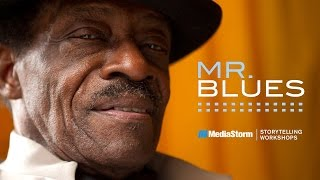 Mr. Blues - MediaStorm Storytelling Workshop
