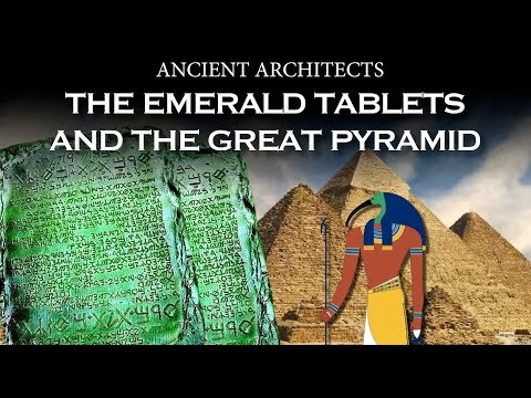 The Emerald Tablets and the Great Pyramid of Egypt | Ancient Architects