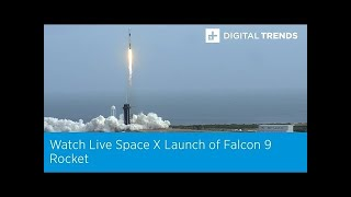 Watch Live Space X Launch of Falcon 9 Rocket