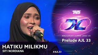 Hatiku Milikmu - Siti Nordiana | Prelude #AJL33 (2019)