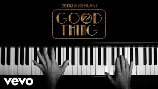 Zedd, Kehlani - Good Thing (Lyric Video)
