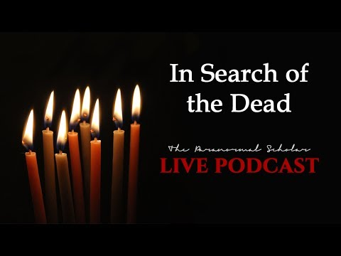 """In Search of the Dead"" Documentary Update 