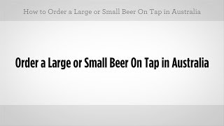 How to Order a Beer on Tap | Australian Slang