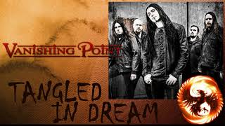 VANISHING POINT - TANGLED IN DREAM (full album)