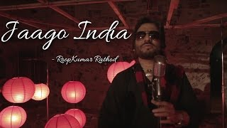Jaago India - RoopKumar Rathod II FAMOUS PATRIOTIC SONGS II